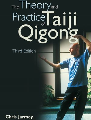 The Theory and Practice of Taiji Qigong, 3e