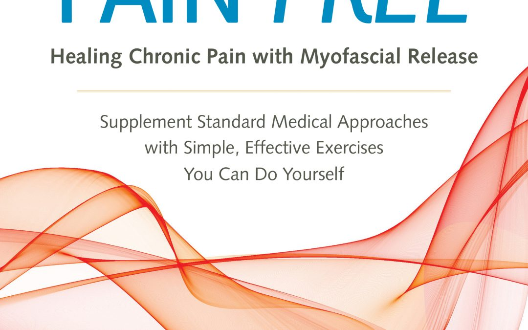 Myofascial Release – a fascial understanding of chronic pain
